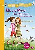 Erst ich ein Stück, dann du - Mia und Maxie - Beste Freundinnen halten zusammen: Für das gemeinsame Lesenlernen ab der 1. Klasse (Erst ich ein Stück... Das Original, Band 28)