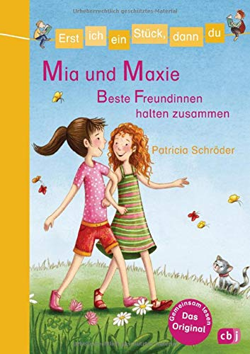 Erst ich ein Stück, dann du - Mia und Maxie - Beste Freundinnen halten zusammen (Erst ich ein Stück... Das Original, Band 28)
