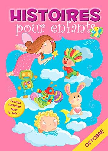 31 histoires à lire avant de dormir en octobre: Petites histoires pour le soir (Histoires avant d'aller dormir t. 10) (French Edition)