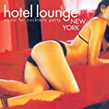 Hotel Lounge New York (Music for Cocktails Party)