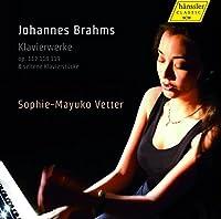 Brahms:Klavierwerke [Sophie-Mayuko Vetter] [HANSSLER CLASSIC: 98.048] by Sophie-Mayuko Vetter
