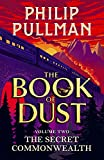 The Secret Commonwealth: From the world of Philip Pullman's His Dark Materials - now a major BBC series: 02 (The book of dust, 2)