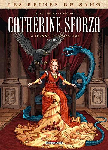 Les Reines de sang - Catherine Sforza, la lionne de Lombardie T01