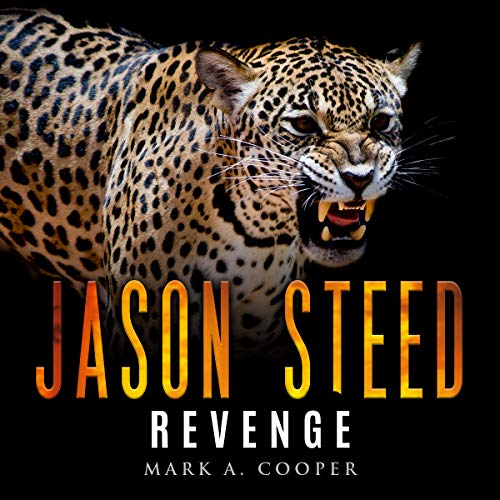 Revenge: Jason Steed                   By:                                                                                                                                 Mark A. Cooper                               Narrated by:                                                                                                                                 Jonathan Johns                      Length: 5 hrs and 59 mins     3 ratings     Overall 5.0
