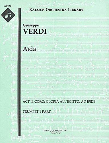 Aïda (Act II, Coro: Gloria all'Egitto, ad Iside): Trumpet 1 part (Qty 5) [A3404]