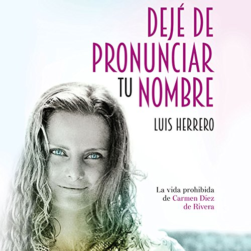 Dejé de pronunciar tu nombre [I Stopped Saying Your Name] audiobook cover art