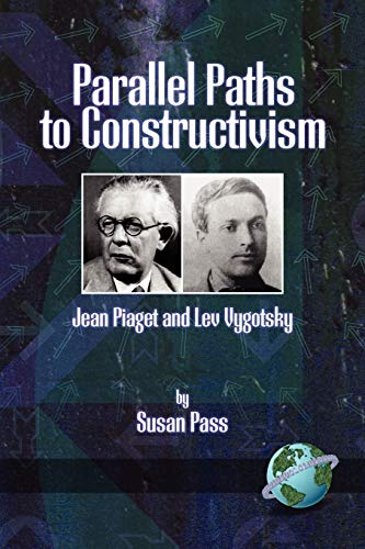 Parallel Paths to Constructivism: Jean Piaget and Lev Vygotsky (NA)