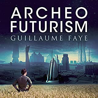 Archeofuturism: European Visions of the Post-Catastrophic Age                   By:                                                                                                                                 Guillaume Faye                               Narrated by:                                                                                                                                 Jeremy Taescher                      Length: 10 hrs and 13 mins     1 rating     Overall 5.0