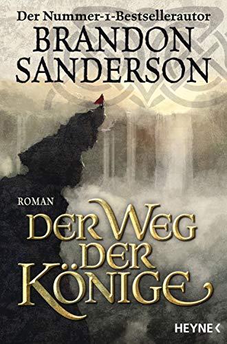 Der Weg der Könige: Die Sturmlicht-Chroniken 01