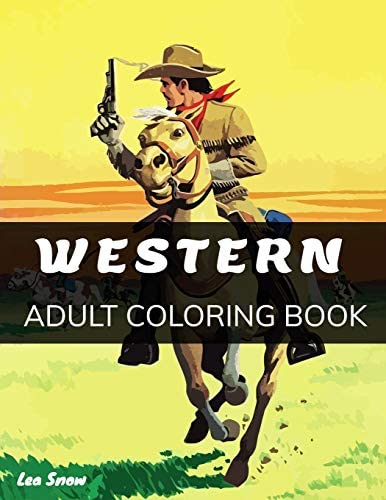 Western An Adult Coloring Book with Epic Battles Cowboys Indians Rodeos Saloons Cabarets and product image