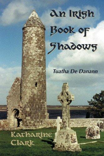 An Irish Book of Shadows: Tuatha de Danann