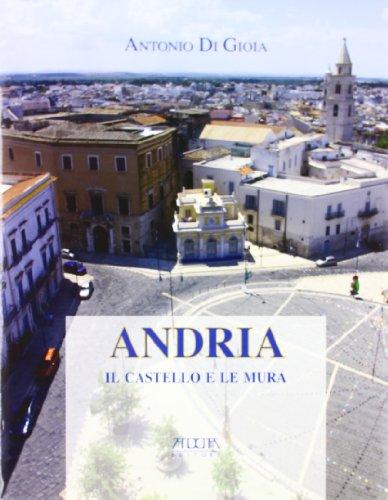 Andria. Il castello e le mura