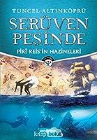 Serüven Pesinde 12 - Piri Reis'in Hazineleri