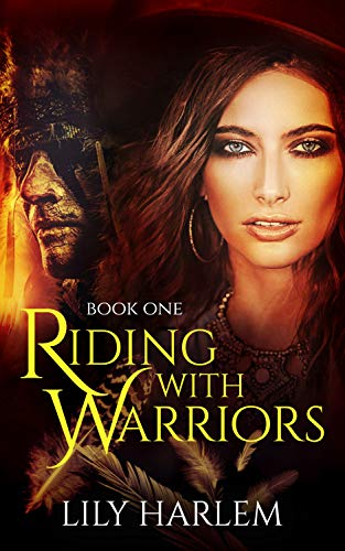 Riding With Warriors Book One by Lily Harlem