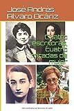 Cuatro escritoras, cuatro miradas de mujer: Rosalía de Castro, Carolina Coronado, Ernestina de Champourcin, Corín Tellado