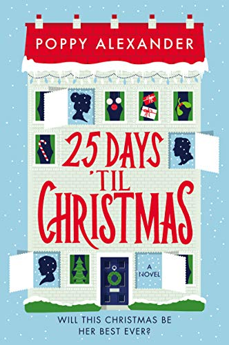 25 Days 'Til Christmas: A Novel by [Poppy Alexander]