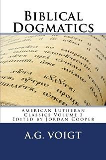 Biblical Dogmatics: A Study of Evangelical Lutheran Theology: 3