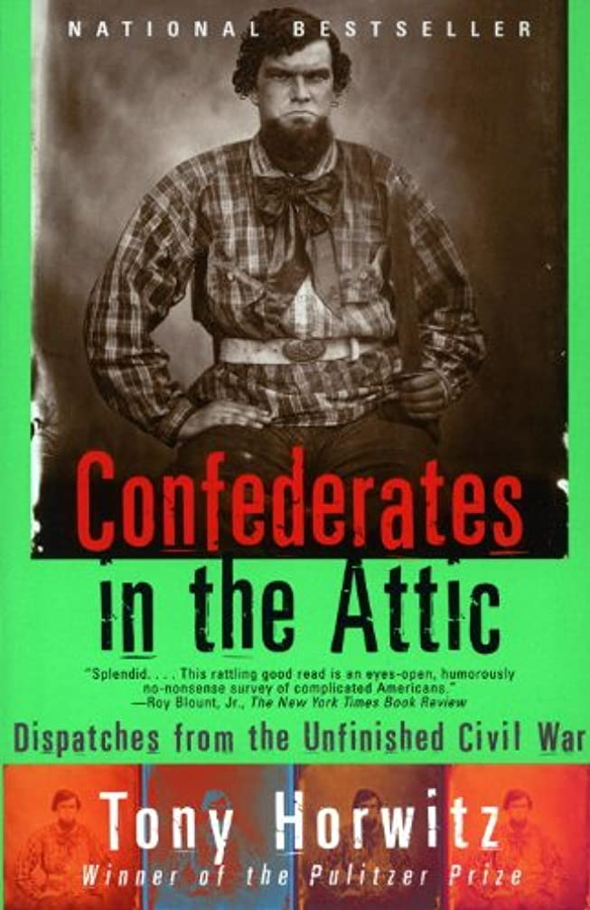 水曜日スリルバイバイConfederates in the Attic: Dispatches from the Unfinished Civil War (Vintage Departures) (English Edition)