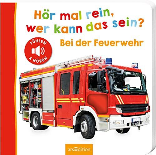 Hör mal rein, wer kann das sein? - Bei der Feuerwehr: Fühlen und hören | Hochwertiges Pappbilderbuch mit 5 realistischen Sounds und Fühlelementen für Kinder ab 18 Monaten (Foto-Streichel-Soundbuch)