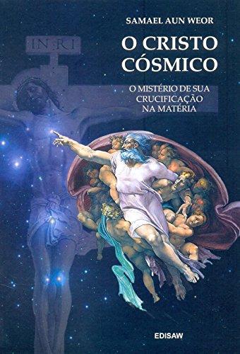 O Cristo Cósmico: o Mistério de sua Crucificação na Matéria