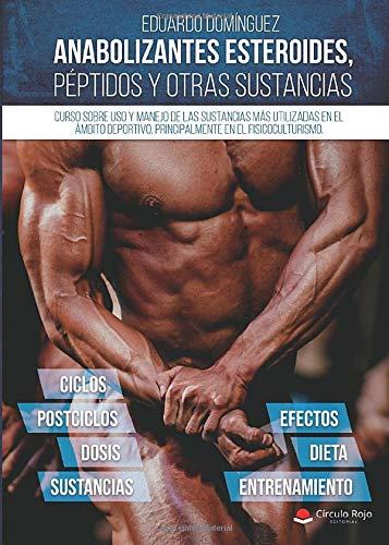 Anabolizantes esteroides, péptidos y otras sustancias. Curso sobre uso y manejo de...