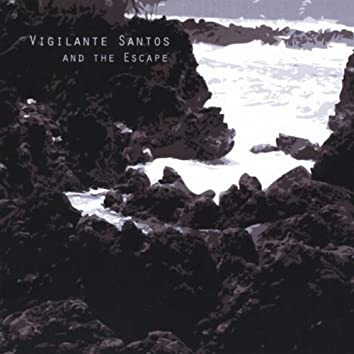 VIGILANTE SANTOS AND THE ESCAPE