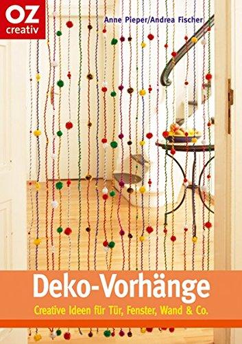 Deko-Vorhänge. Creative Ideen für Tür, Fenster, Wand & Co.
