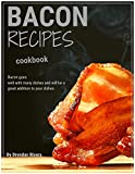Bacon recipes: Bacon always with your food