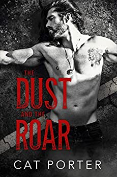 The Dust and the Roar: Motorcycle Club Saga (Legends of Meager Book 1) by [Cat Porter]