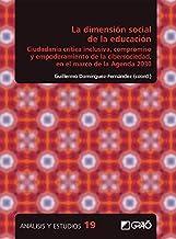 La dimensión social de la educación. Ciudadanía crítica inclusiva, compromiso y empoderamiento de la cibersociedad, en el ...