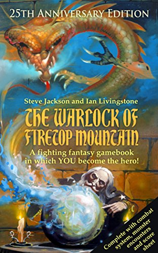The Warlock of Firetop Mountain: 25th Anniversary Edition (Fighting Fantasy S.)