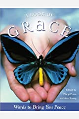 A Book of Grace: Words to Bring You Peace Hardcover