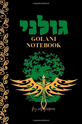 Golani notebook: Golani Brigade : best journal notebook beautifull black cover for army soldier whit super desgne interior best size :(6x9) inch and 130 page