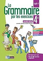La Grammaire par les exercices 4e de Joëlle Paul