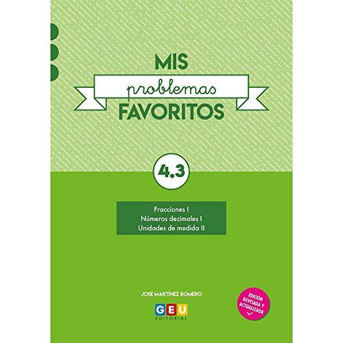 Mis Problemas favoritos 4.3   4º primaria   mejora la Resolución De Problemas   Fomenta El Autoaprendizaje   Editorial Geu (Cálculo y Matemáticas)