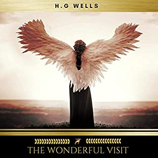 The Wonderful Visit                   By:                                                                                                                                 H. G. Wells                               Narrated by:                                                                                                                                 Erica Collins                      Length: 4 hrs and 51 mins     18 ratings     Overall 4.2