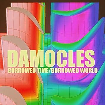 Borrowed Time/Borrowed World