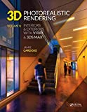 3D Photorealistic Rendering: Interiors & Exteriors With V-ray and 3ds Max - Jamie Cardoso
