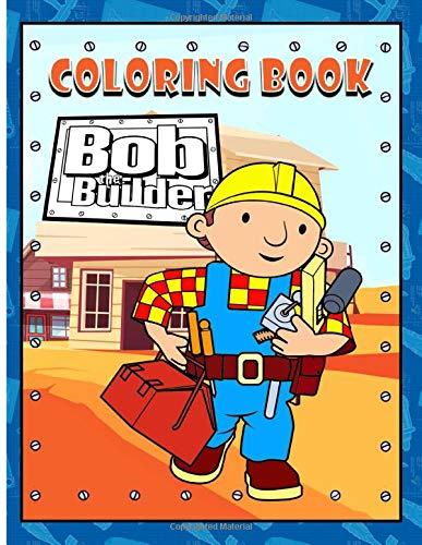 Bob The Builder Coloring Book: Beautiful Simple Designs Bob The Builder Adult Coloring Books For Women And Men