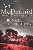 Beneath the Bleeding (Tony Hill and Carol Jordan) by NA(1905-07-04)