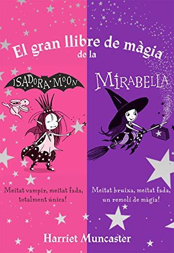 El gran llibre de màgia de la Isadora i la Mirabelle (La Isadora Moon) (Catalan Edition)