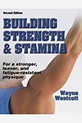 Building Strength and Stamina - 2nd Edition Paperback