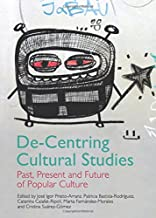 de-centring الثقافية الدراسات: الماضي ، الحالية والمستقبلية من الثقافة الشعبية