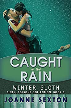 Caught In The Rain: Winter Sloth (Sinful Seasons Collection Book 6) by [Joanne Sexton]