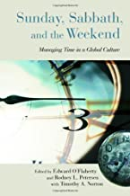 Sunday, Sabbath, and the Weekend: Managing Time in a Global Culture