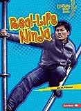 Real-Life Ninja (Lightning Bolt Books (R) -- Ninja Mania)