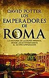 Los emperadores de Roma: La historia de la Roma imperial desde Julio César hasta el ú