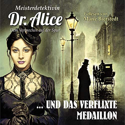 Meisterdetektivin Dr. Alice und das verflixte Medaillon audiobook cover art
