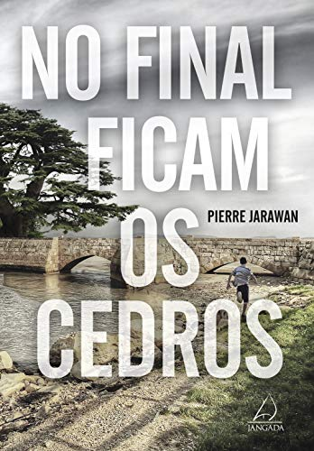 No Final Ficam os Cedros por [Pierre Jarawan, Karina Jannini]