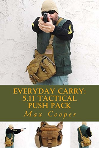 Everyday Carry: 5.11 Tactical PUSH Pack (English Edition)